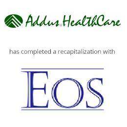 Addus healthcare has completed a recapitalization with EOS