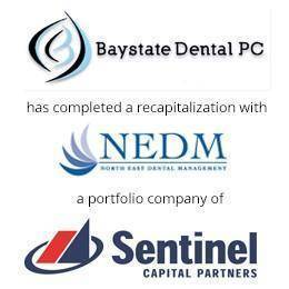 Baystate dental PC has completed a recapitalization with NEDM, a portfolio company of sentinel capital partners