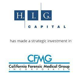 HIG capital has made a strategic investment in California Forensic Medical Group