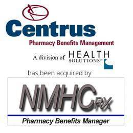Centrus pharmacy benefits management has been acquired by NMHC pharmacy benefits manager