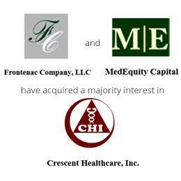 Frontenac company and medequity capital have been acquired a majority interest in crescent healthcare