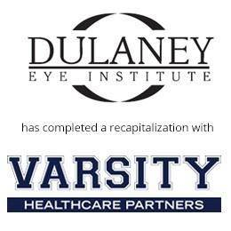 Dulaney eye institute has completed a recapitalization with varsity healthcare partners