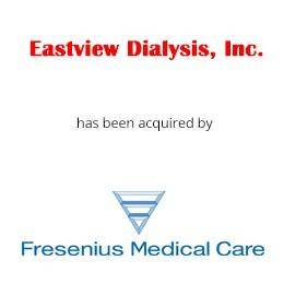 Eastview dialysis has been acquired by fresenius medical care