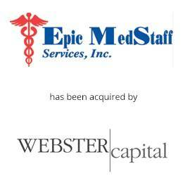 Epic medstaff services has been acquired by webster capital