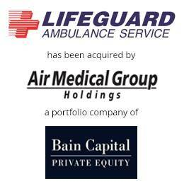 Lifeguard ambulance service has been acquired by air medical group holdings, a portfolio company of Bain Capital private equity.