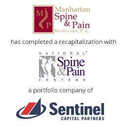 Manhattan Spine has completed a recapitalization with National spine and pain centers, a portfolio company of sentinel capitial partners