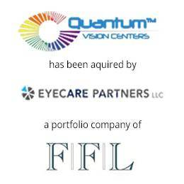 Quantum vision centers has been acquired by eyecare partners, a portfolio company of FFL.