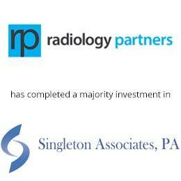 Radiology Partners has completed a majority investment in Singleton Associates