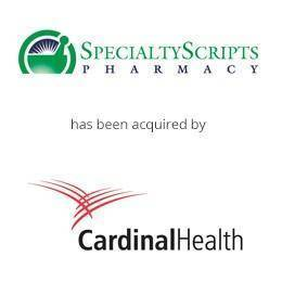 Specialtyscripts pharmacy has been acquired by CardinalHealth