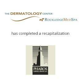 The Dermatology Center has completed a recaptilization with Pharos